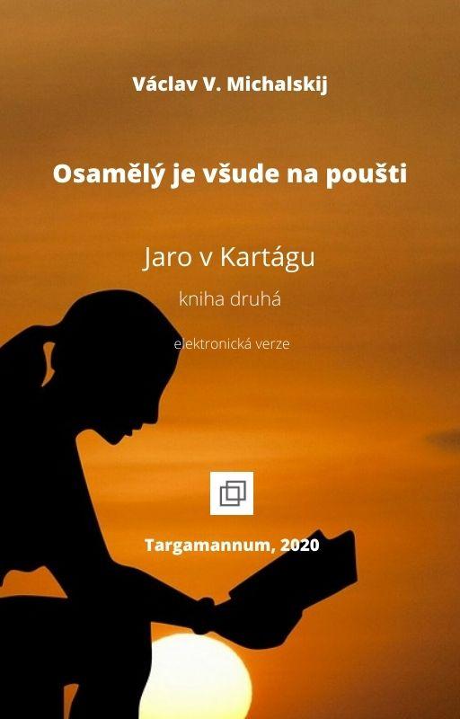 Václav Michalskij - Osamělý je všude na poušti - ebook - Targamannum 2020